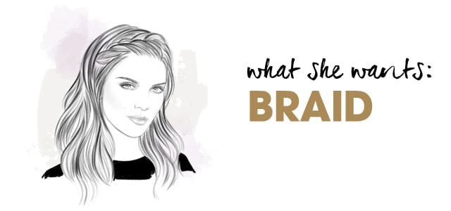 What she wants, Braid